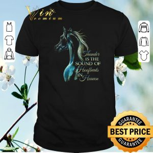 Original Horse thunder is the sound of hoofbeats in heaven shirt sweater