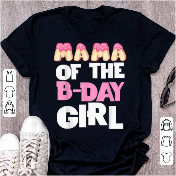 Original Mama Of The Bday Girl Donut Cute Birthday Princess Outfit shirt