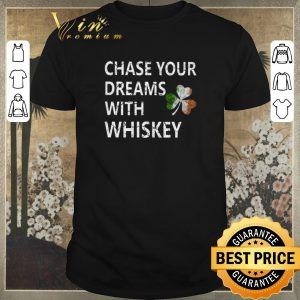 Pretty Chase your dreams with whiskey Irish shamrock St. Patrick's day shirt sweater
