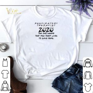 Respiratory therapist 2020 the one where they risk their lives to save yours shirt sweater