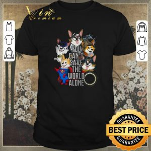 Top Corgi mashup superheroes you can't save the world alone shirt sweater