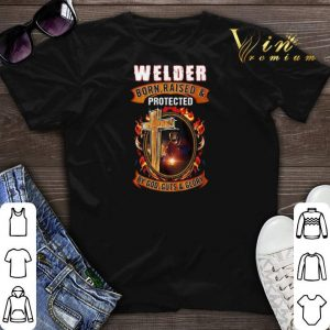 Welder born raised and protected by God guts & glory shirt sweater