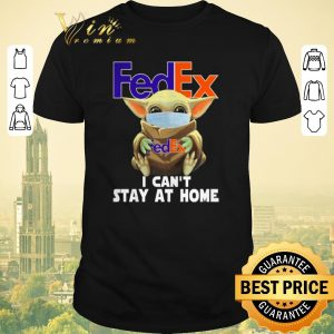Pretty Baby Yoda face mask hug FedEx I can't stay at home shirt sweater