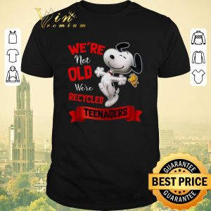 Pretty Snoopy We're Not Old We're Recycled Teenagers shirt sweater