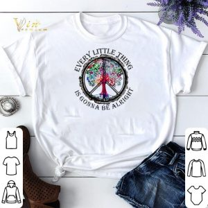 Tree Color Every Little Thing Is Gonna Be Alright shirt sweater