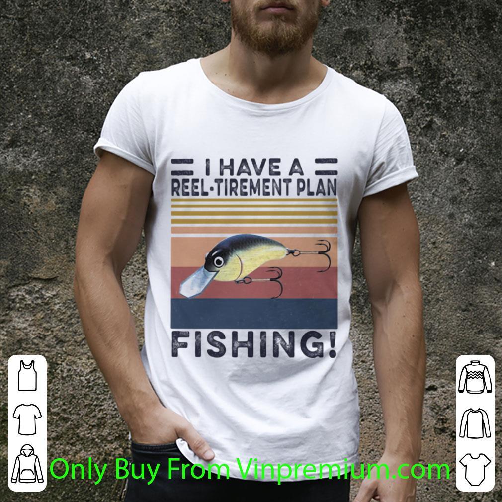 Pretty I Have A Reel Tirement Plan Fishing Vintage Retro shirt