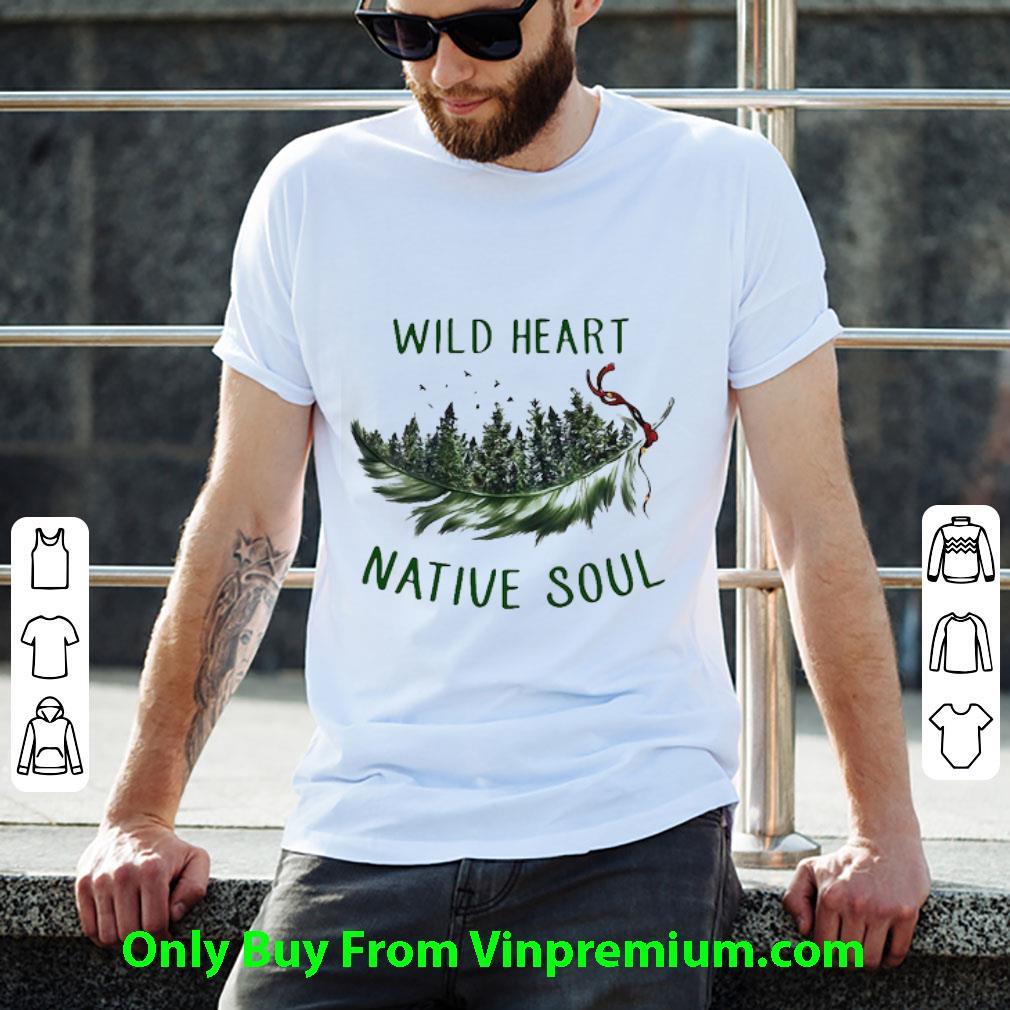 Awesome Wild Heart Native Soul shirt