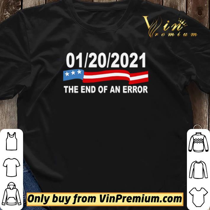 01 20 2021 The End Of An Error shirt sweater