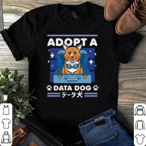 Adopt a Data Dog shirt