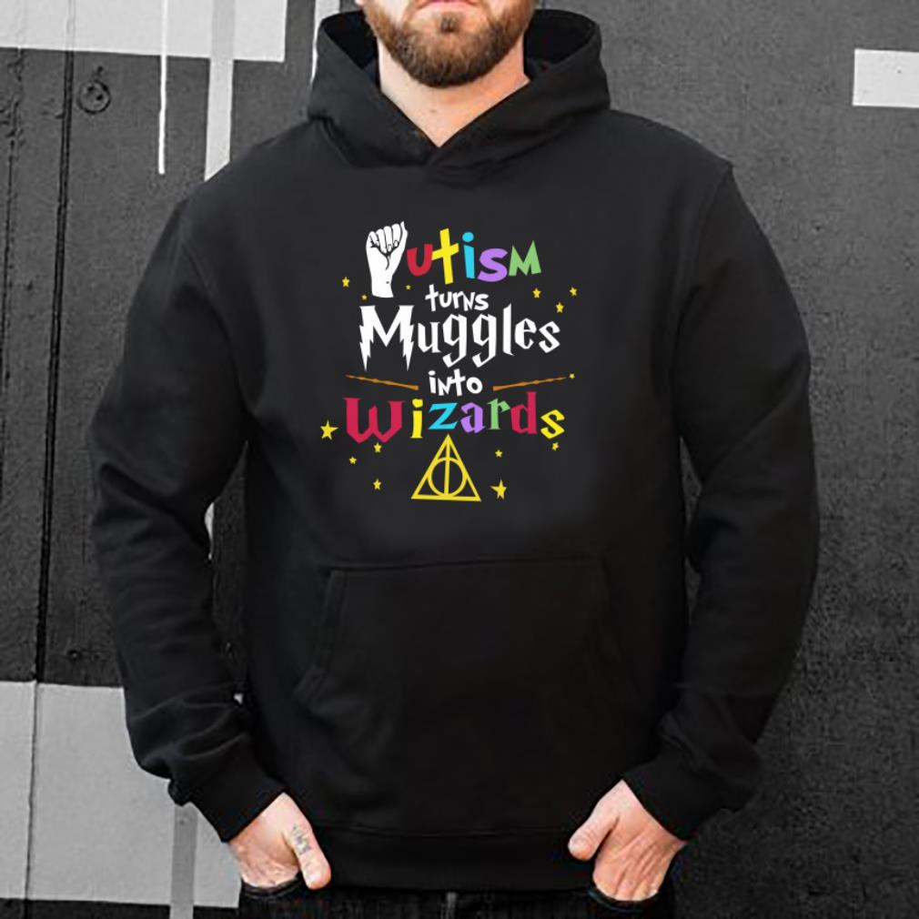 Autism Turns Muggle Into Wizard shirt 4 - Autism Turns Muggle Into Wizard shirt