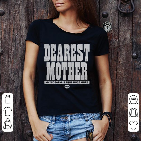 Dearest mother shirt
