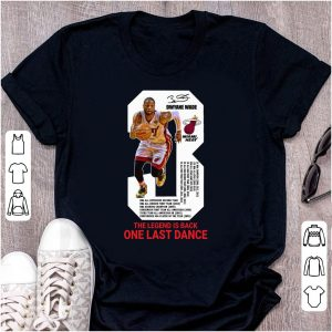 Dwyane Wade the legend is back one last dance shirt