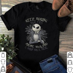 Jack Skellington keep rolling maybe you'll find a brain back there shirt