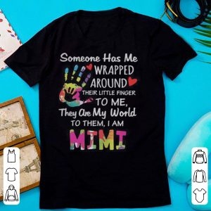 Someone has me wrapped around their little finger to me they are my world to them I am Mimi shirt