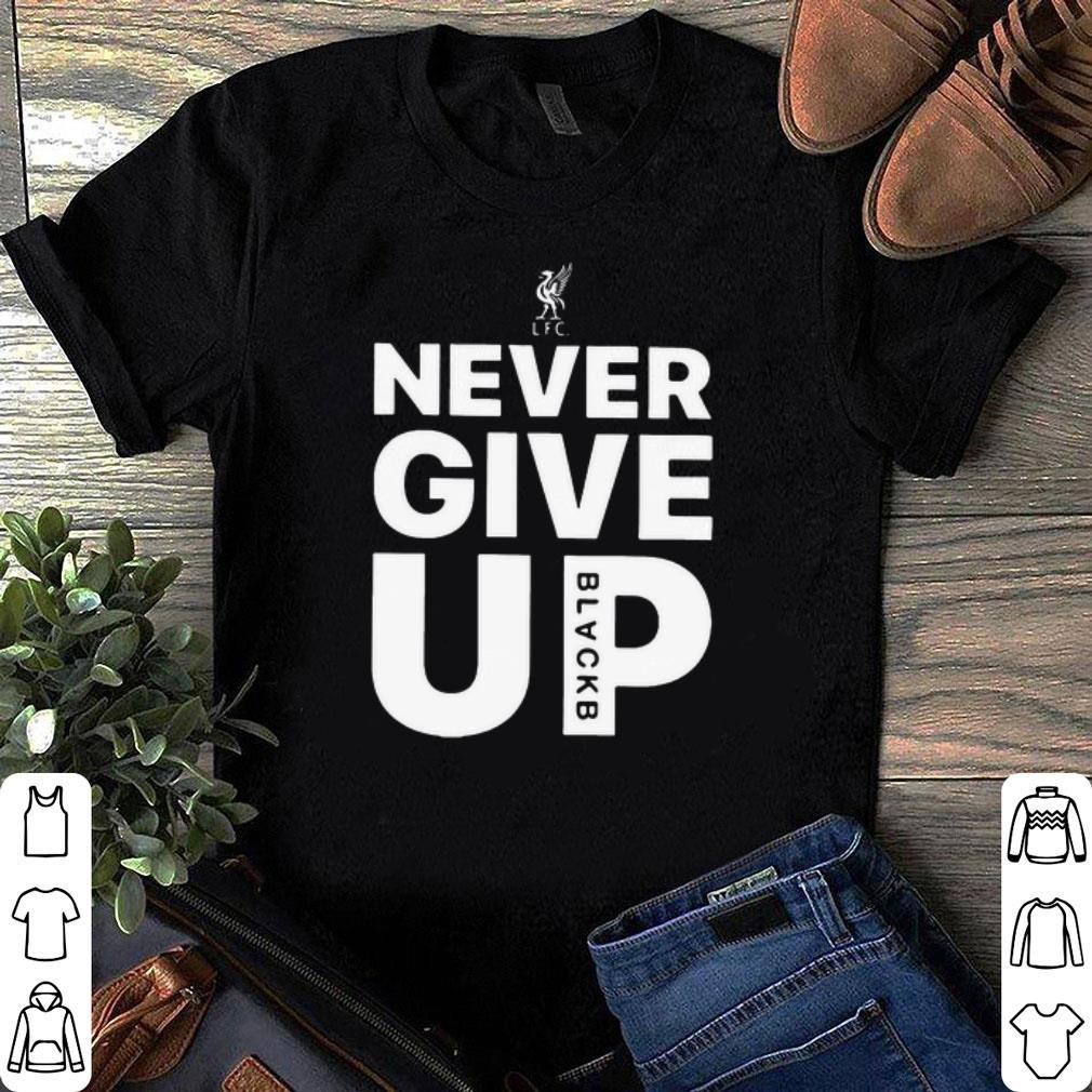 Black Never Give Up Shirt