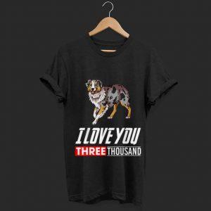 I Love You 3000 Australian Shepherd shirt