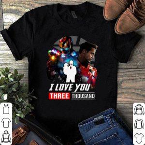 Iron man I love you Three Thousand time shirt