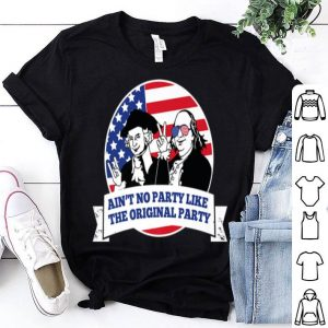 4th Of July Labor Day The Original Party shirt