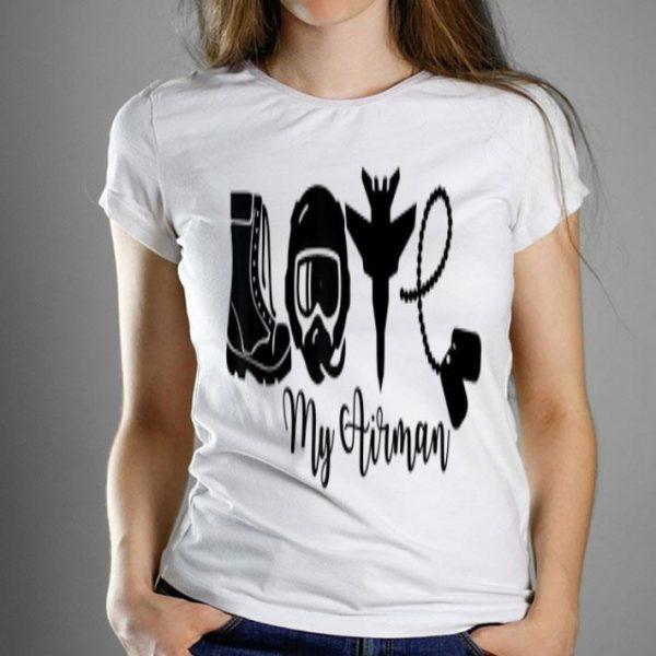 Love My Airman - Proud Mom Wife Girlfriend Family Air Force shirt