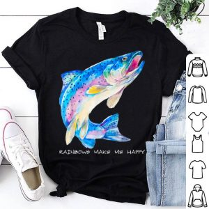 Rainbows Make Me Happy Trout Fishing Shirt