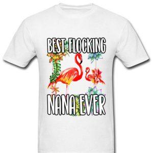 Best Flocking Nana Ever Grandma Flamingo shirt