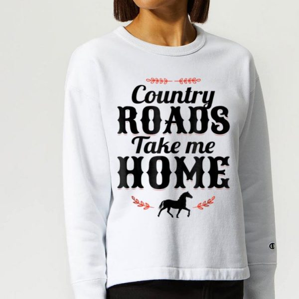 Horse Country Roads Take Me Home Country Music Lover Zrb shirt