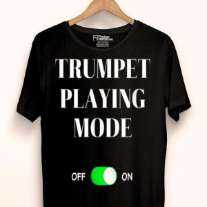 Trumpet Playing Mode On Best Music Lover Band Player shirt
