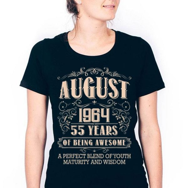 55th Birthday August 1964 55 Years Old Awesome shirt