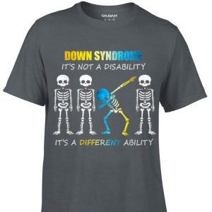 Awesome Down Syndrome It's Not A Disability It's A Different Ability Skeleton Dabbing shirt