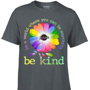 Awesome In A World Where You Can Be Anything Be Kind Autism shirt