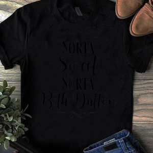 Awesome Sorta Sweet Sorta Beth Dutton shirt