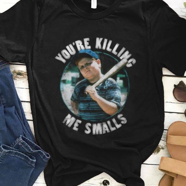 Awesome The Sandlot You're Killing Me Smalls shirt