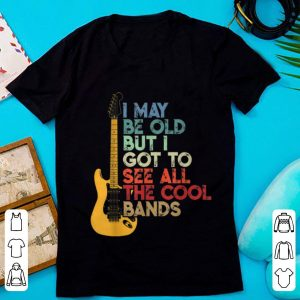 Awesome Vintage I May Be Old But I Got To See All the Cool Bands Guitar Electric shirt