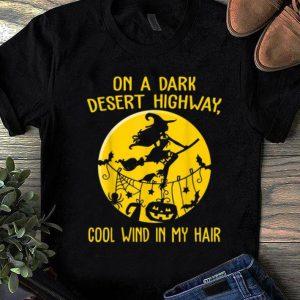 Beautiful On A Dark Desert Highway Witch Cool Wind Halloween shirt