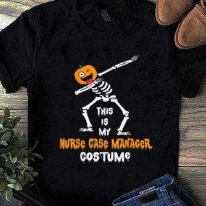 Beautiful This Is My Nurse Case Manager Costume Halloween shirt
