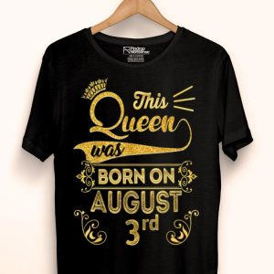 Birthday Queen On August 3rd Leo Zodiac 3 Birthday shirt