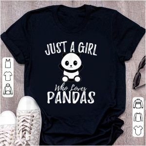 Hot Just A Girl Who Loves Pandas shirt