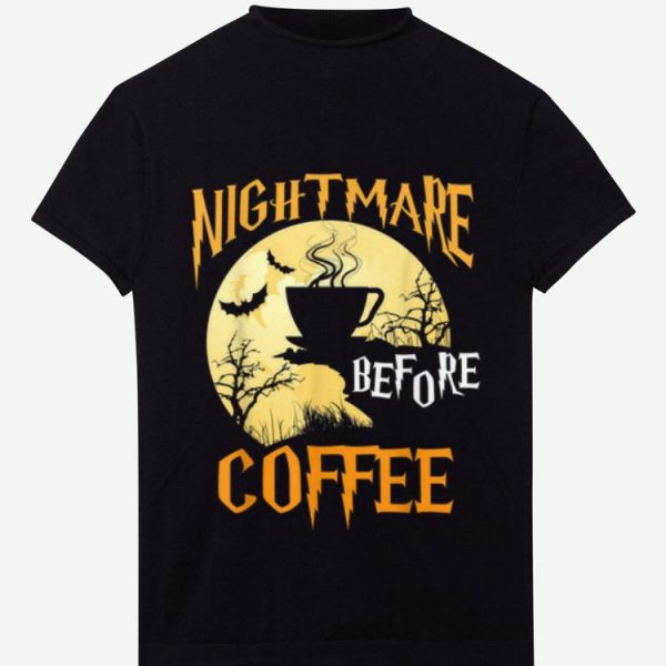 Nice Cute Nightmare Before Coffee Halloween Funny Mug Gift shirt