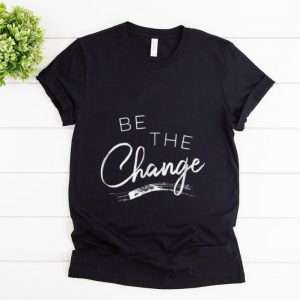 Official Be the Change shirt