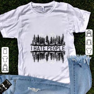 Official I hate people upside down forest shirt
