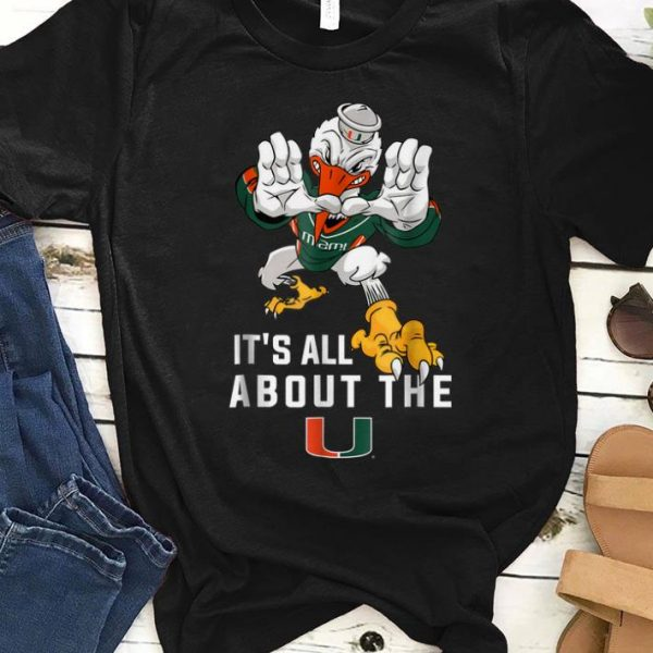 Official It's All About The Miami Hurricanes shirt