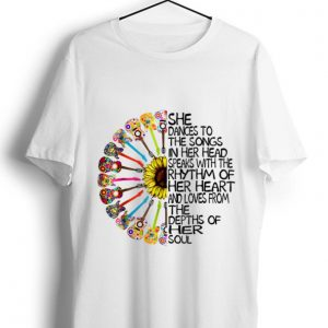 Official She Dance To The Song In Her Head Speaks With The Rhythm Of Heart Heart Guitar Hippie Sunflower shirt