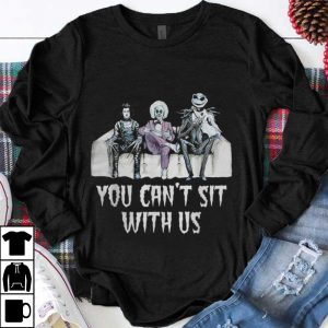 Official You Can't Sit With Us Halloween Movie Beetlejuice Edward Jack shirt