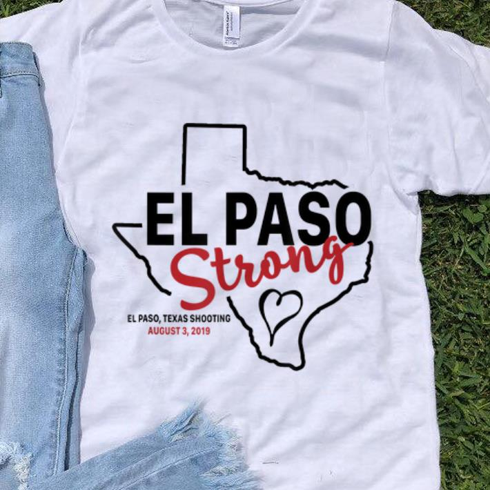 Original El Paso Strong Texas Shoothing August Map Shirt