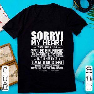 Original Sorry My Heart Was Taken By A Spoiled Girlfriend shirt