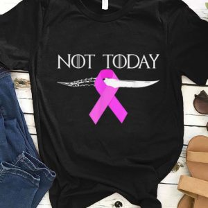 Pretty Breast Cancer Awareness Not Today Game Of Throne shirt