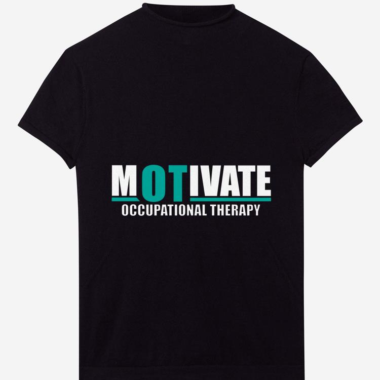 Top Motivate Occupational Therapy shirt 1 - Top Motivate Occupational Therapy shirt