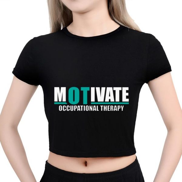 Top Motivate Occupational Therapy shirt