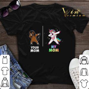 Unicorn your mom my mom shirt sweater