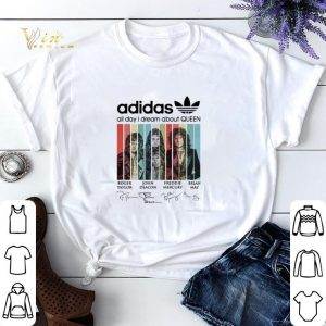 Vintage adidas all day i dream about Queen signatures shirt